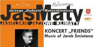 """JasMaty: koncert """"Friends"""" Music of Jarek Śmietana"""