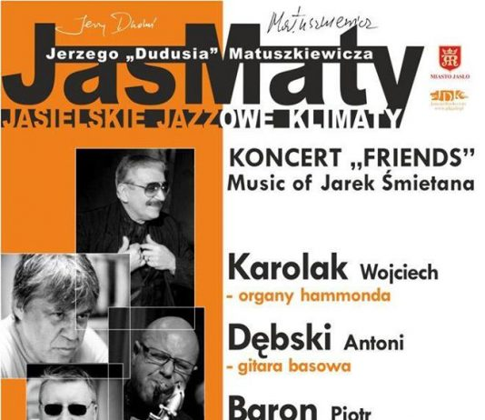 "JasMaty: koncert ""Friends"" Music of Jarek Śmietana"